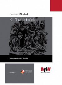 KL Ravensbruck Historia kompleksu obozów (B.Strebel)