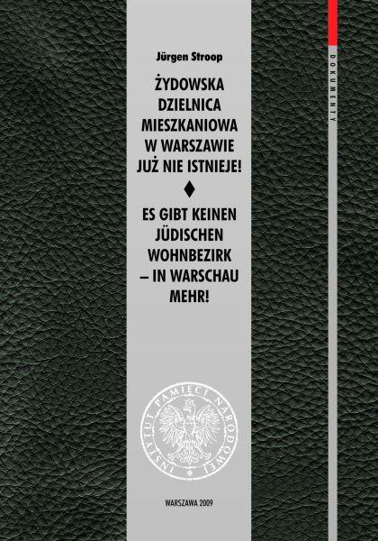 Żydowska dzielnica mieszkaniowa w Warszawie już nie istnieje ! (J.Stroop)