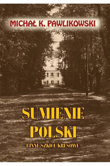 Sumienie Polski (M.K.Pawlikowski)