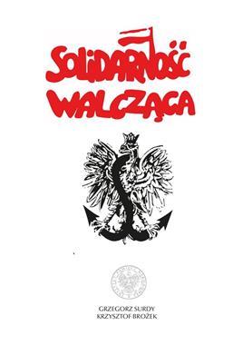 Solidarność Walcząca (G.Surdy K.Brożek)