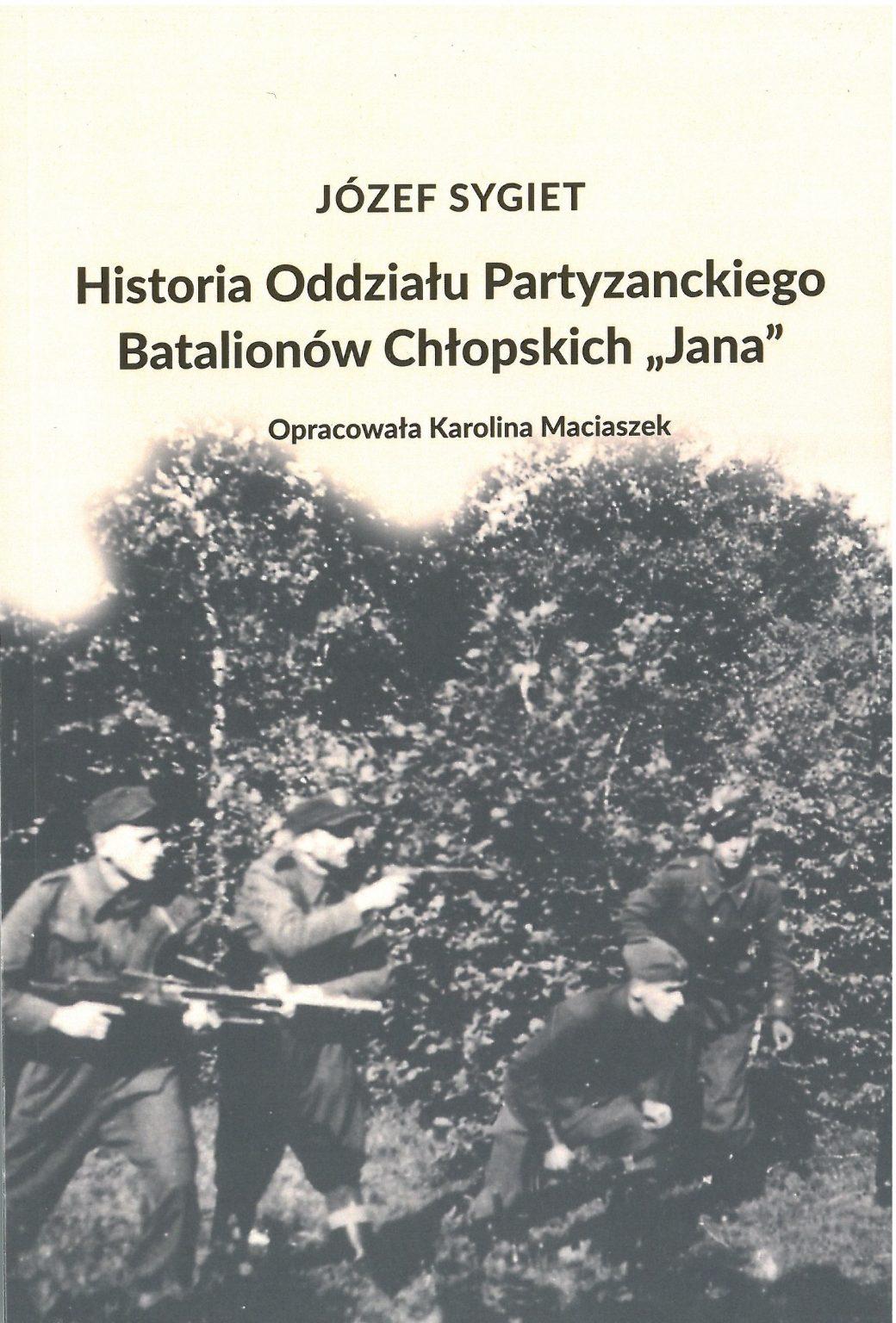 """Historia Oddziału Partyzanckiego BCH """"Jana"""" (J.Sygiet)"""