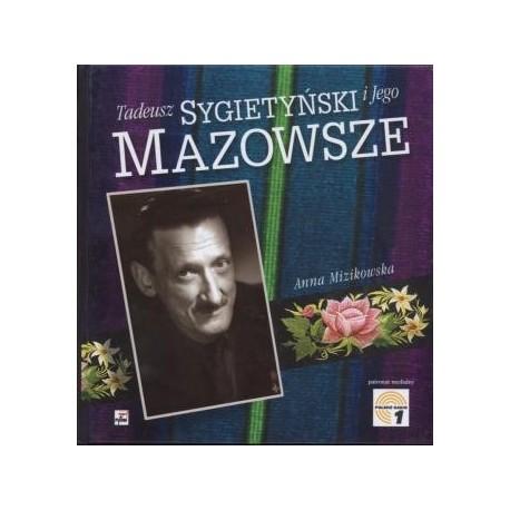 Tadeusz Sygietyński i jego Mazowsze (A.Mizikowska)