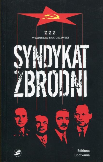 Syndykat zbrodni kartki z dziejów UB i SB 1944-1984 (Wł.Bartoszewski)