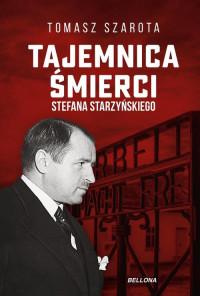 Tajemnica śmierci Stefana Starzyńskiego (T.Szarota)