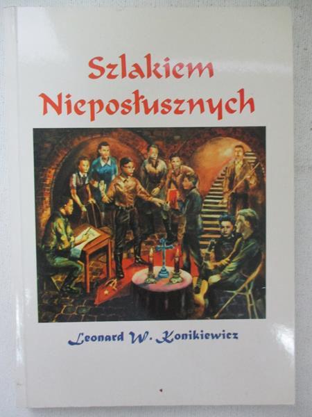 Szlakiem Nieposłusznych (L.W.Konikiewicz)