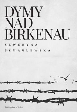 Dymy nad Birkenau (S.Szmaglewska)