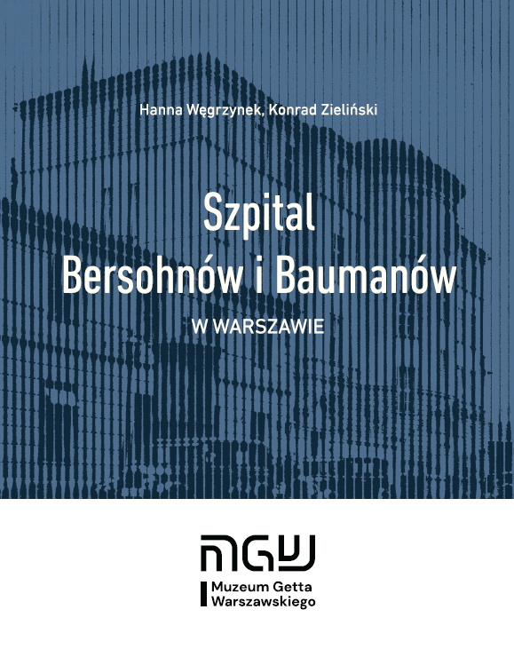 Szpital Bersohnów i Baumanów w Warszawie (H.Wegrzynek K.Zieliński)