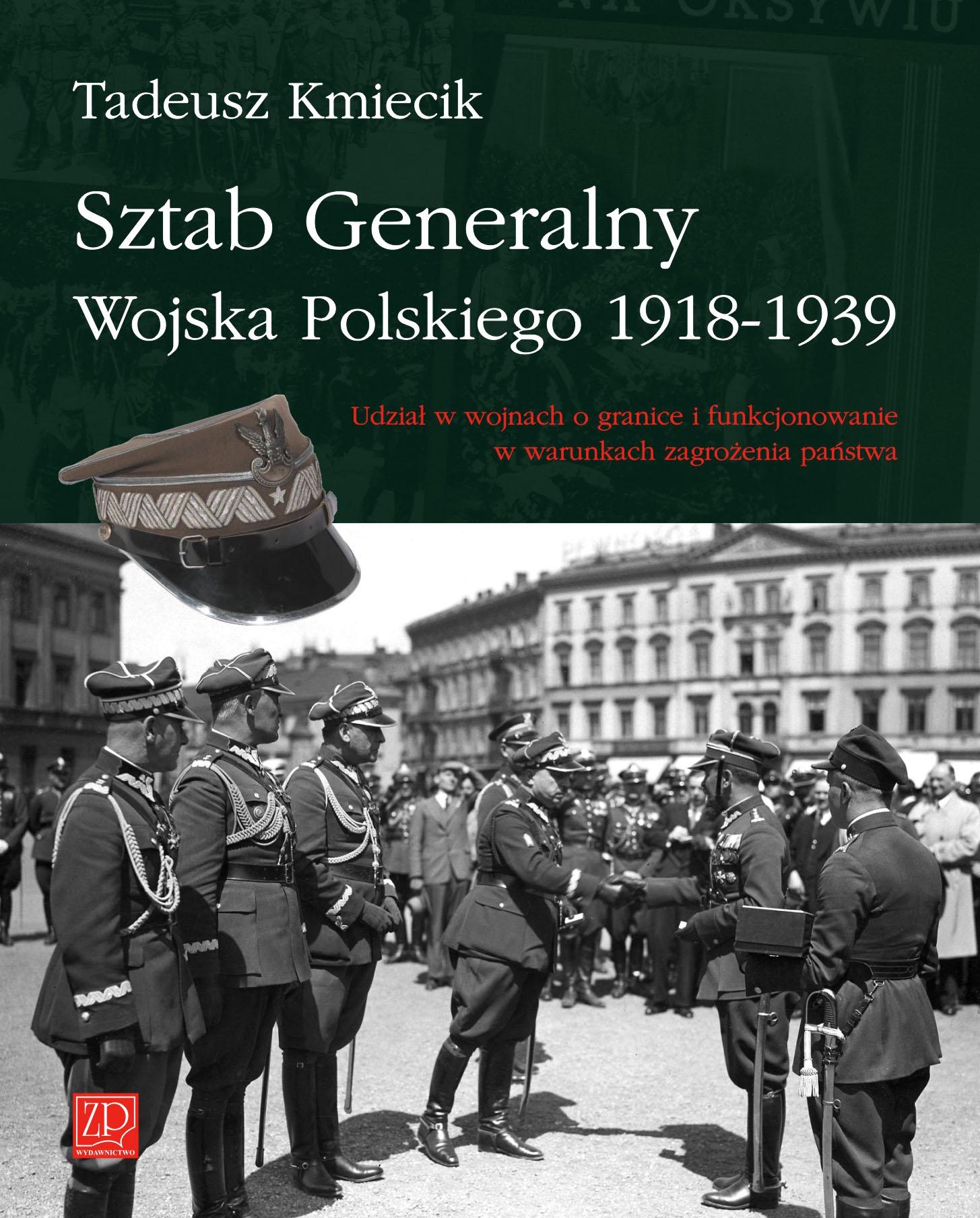 Sztab Generalny Wojska Polskiego 1918-1939 (T.Kmiecik)