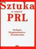 Sztuka w czasach PRL (S.Krzysztofowicz-Kozakowska)