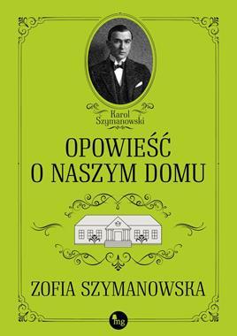 Opowieść o naszym domu (Z.Szymanowska)