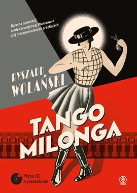 Tango Milonga czyli co nam zostało z tamtych lat (R.Wolański)