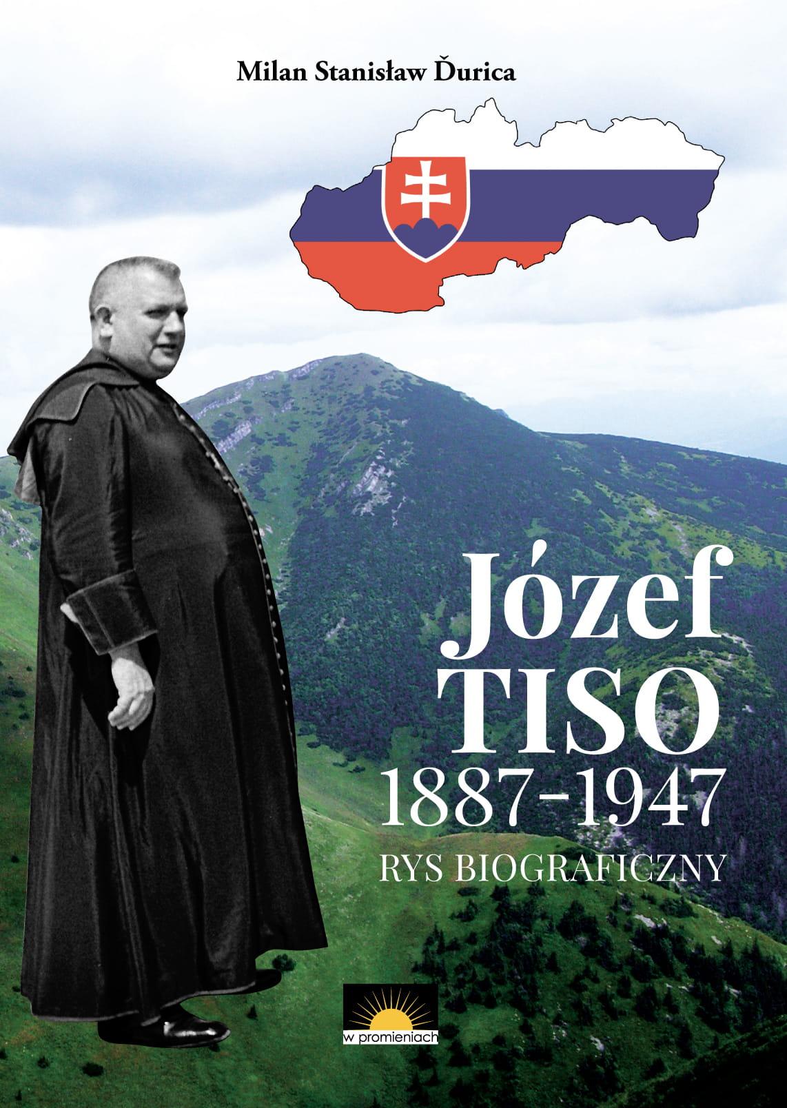 Józef Tiso 1887-1947 Rys biograficzny (M.St.Durica)