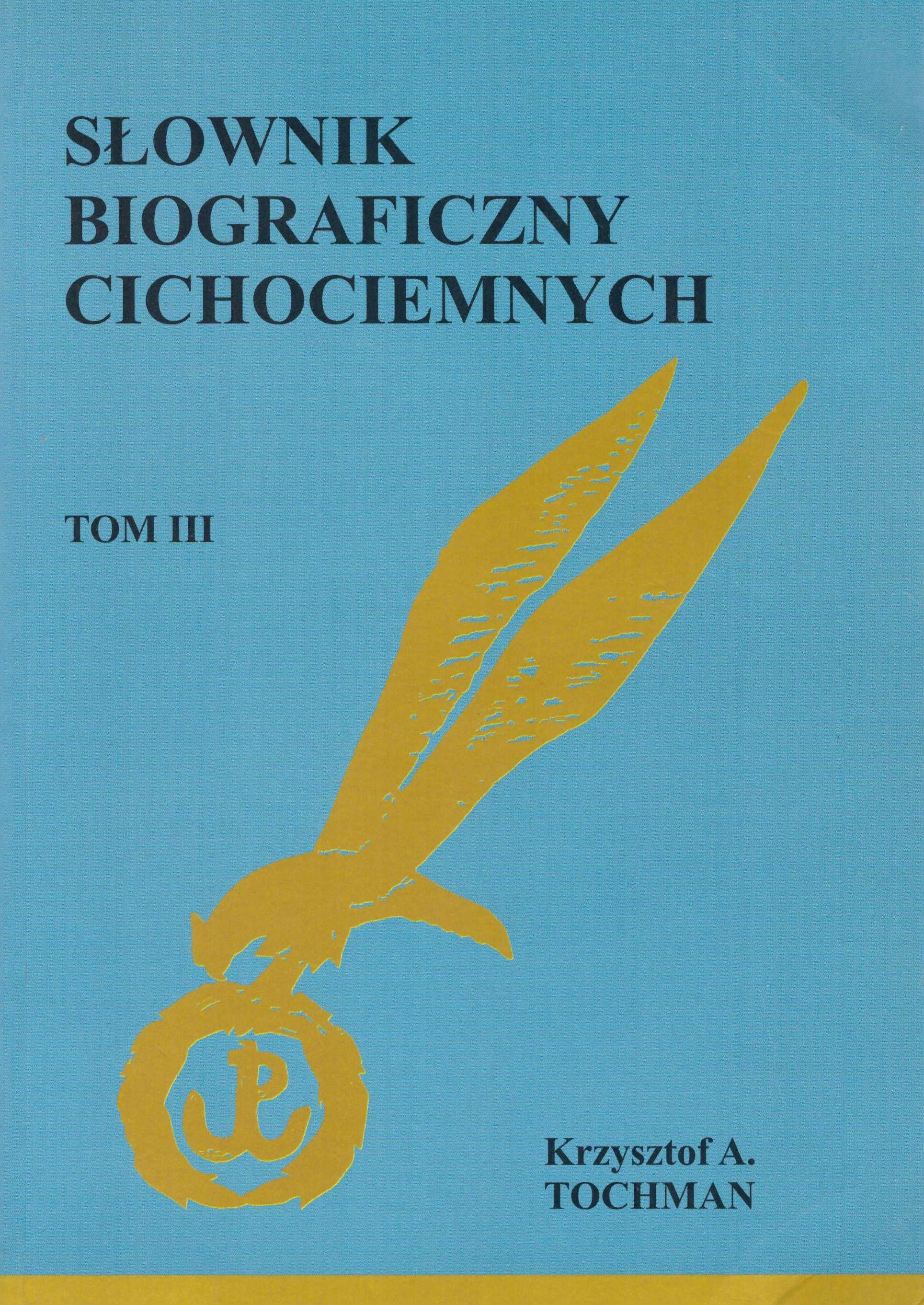 Słownik biograficzny cichociemnych T.3 (K.A.Tochman)