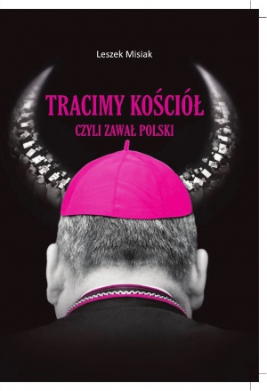 Tracimy Kościół czyli zawał Polski (L.Misiak)