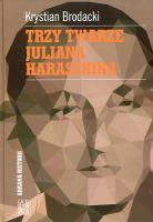 Trzy twarze Juliana Haraschina (K.Brodacki)