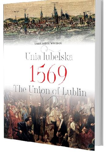 Unia Lubelska 1569 / The Union of Lublin (L.A.Wierzbicki)