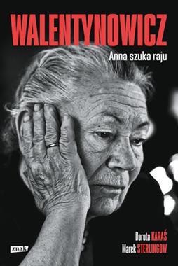 Walentynowicz Anna szuka raju (D.Karaś M.Sterlingow)