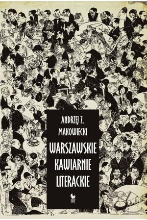 Warszawskie kawiarnie literackie (A.Z.Makowiecki)