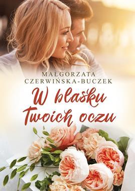 W blasku Twoich oczu (M.Czerwińska-Buczek)