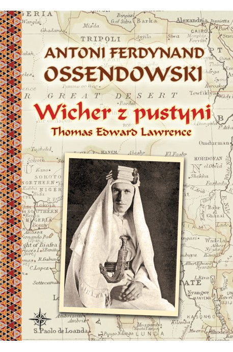 Wicher z pustyni Thomas Edward Lawrence (A.F.Ossendowski)