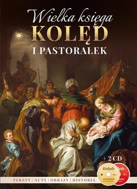 Wielka księga kolęd i pastorałek (opr.zbiorowe)