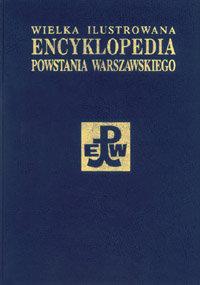 Wielka Ilustrowana Encyklopedia Powstania Warszawskiego T.2 (red. P.Rozwadowski)