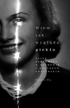 Wiem jak wygląda piekło (A.Dąbrowska W.Krajewski)