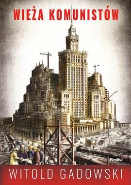 Wieża komunistów (W.Gadowski)