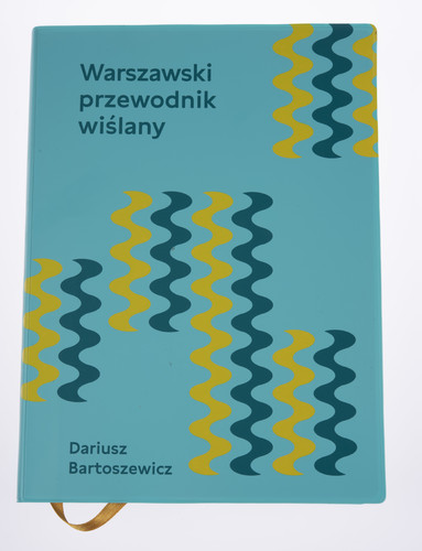 Warszawski przewodnik wiślany (D.Bartoszewicz)