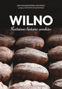 Wilno Rodzinna historia smaków (E.Wołkanowska-Kołodziej)