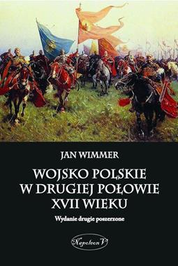 Wojsko Polskie w drugiej połowie XVII wieku (J.Wimmer)