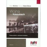 Wojna na Kaszubach Pamięć polskich i niemieckich świadków (R.Borchers K.Madoń-Mitzner)