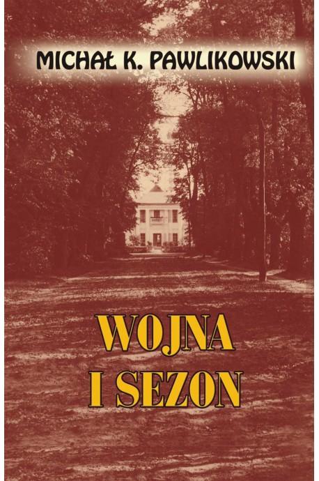 Wojna i sezon (M.K.Pawlikowski)