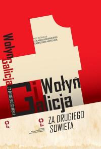 """Wołyń i Galicja za """"Drugiego Sowieta"""" (red.Ł.Adamski G.Hrycaniuk)"""