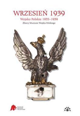 Wrzesień 1939 Wojsko Polskie 1935-1939 (opr.zbiorowe)
