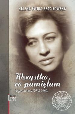 Wszystko, co pamiętam Wspomnienia (1928-1960)(H.Świda-Szaciłowska)