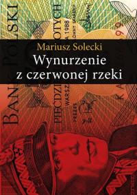 Wynurzenie z czerwonej rzeki (M.Solecki)