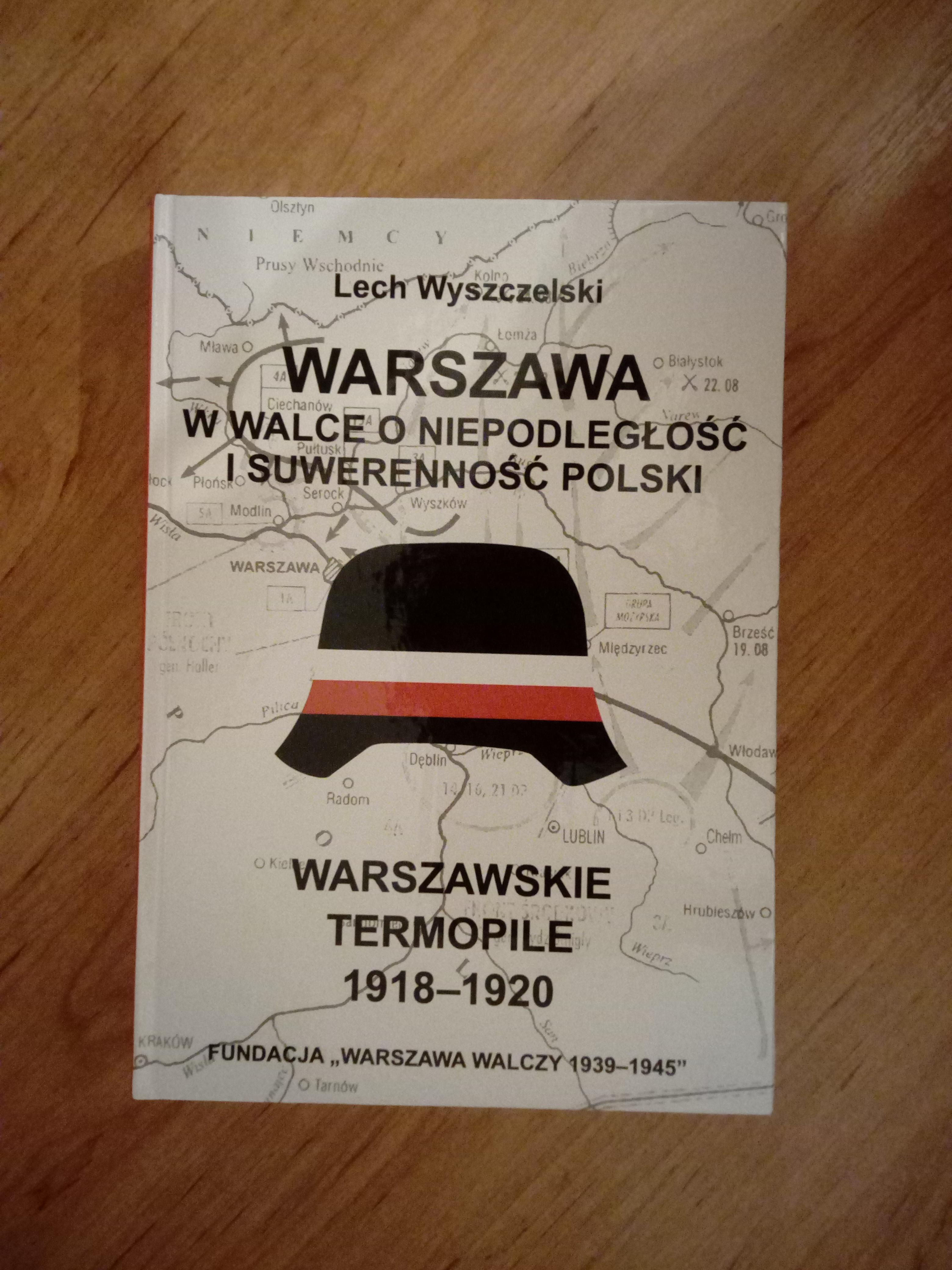 Warszawa w walce o niepodległość i suwerenność Polski (L.Wyszczelski)