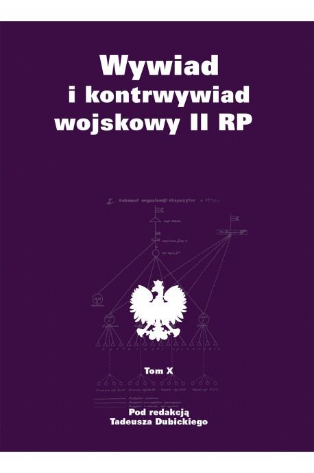 Wywiad i kontrwywiad wojskowy II RP T.10 (red.T.Dubicki)
