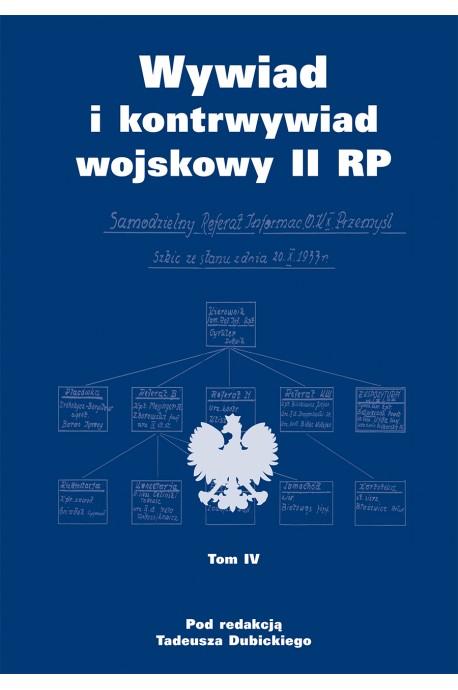 Wywiad i kontrwywiad wojskowy II RP T.4 (red.T.Dubicki)