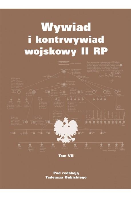 Wywiad i kontrwywiad wojskowy II RP T.7 (red.T.Dubicki)