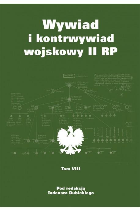 Wywiad i kontrwywiad wojskowy II RP T.8 (red.T.Dubicki)