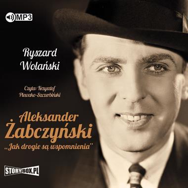 Aleksander Żabczyński Jak drogie są wspomnienia CD mp3 (R.Wolański)