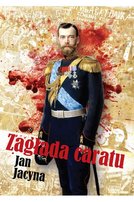 Zagłada caratu (J.Jacyna)