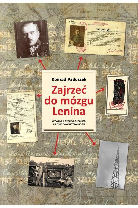 Zajrzeć do mózgu Lenina Wywiad II Rzeczypospolitej a postrewolucyjna Rosja (K.Paduszek)