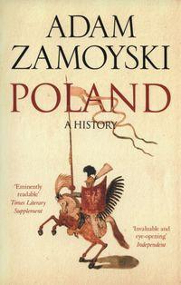 Poland a History (A.Zamoyski)