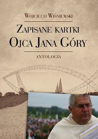 Zapisane kartki ojca Jana Góry Antologia (W.Wiśniewski)