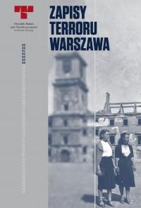 Zapisy terroru. Warszawa