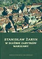 W służbie zabytków Warszawy (St.Żaryn)