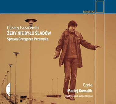 Żeby nie było śladów Sprawa Grzegorza Przemyka CD mp3 (C.Łazarewicz)